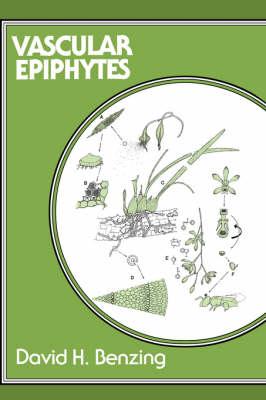 Vascular Epiphytes by David H. Benzing