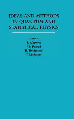 Ideas and Methods in Quantum and Statistical Physics: Volume 2 by Sergio Albeverio