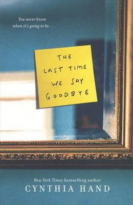 The Last Time We Say Goodbye by Cynthia Hand