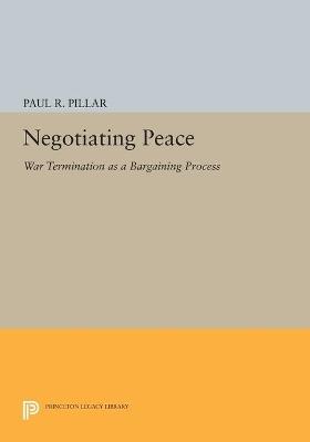 Negotiating Peace by Paul R. Pillar