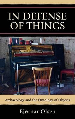In Defense of Things by Bjornar Olsen