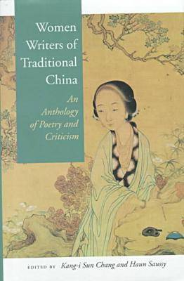 Women Writers of Traditional China by Kang-i Sun Chang