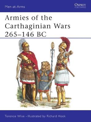 Armies of the Carthaginian Wars, 265-146 B.C. by Terence Wise