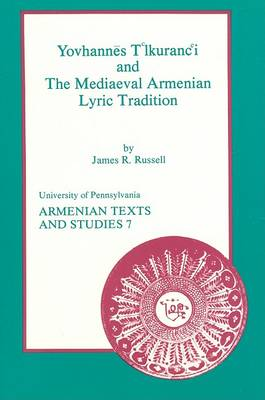 Yovhannes T'lkuranc'i and the Mediaeval Armenian Lyric Tradition by J. R. Russell