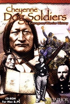 Cheyenne Dog Soldiers: A Ledgerbook History of Coups and Combat by Jean Afton