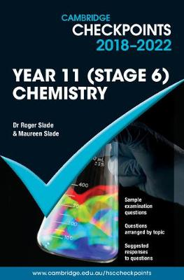 Cambridge Checkpoints Year 11 (Stage 6) Chemistry by Roger Slade