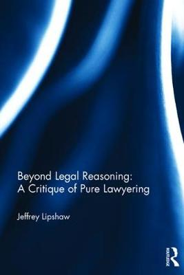 Beyond Legal Reasoning: a Critique of Pure Lawyering book