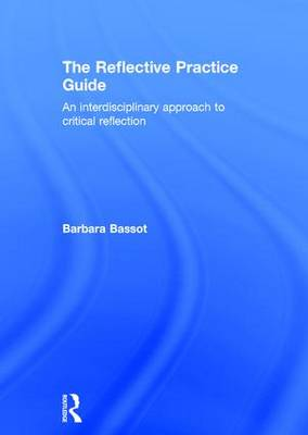 Reflective Practice Guide by Barbara Bassot