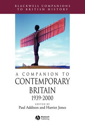 A Companion to Contemporary Britain, 1939 - 2000 by Paul Addison