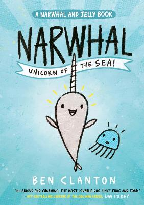 Narwhal: Unicorn of the Sea! (Narwhal and Jelly 1) (A Narwhal and Jelly book) by Ben Clanton