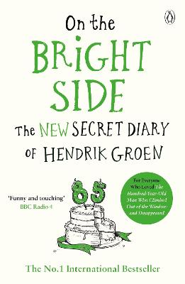 On the Bright Side: The new secret diary of Hendrik Groen by Hendrik Groen