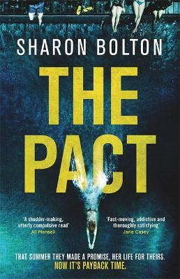 The Pact: A dark and compulsive thriller about secrets, privilege and revenge by Sharon Bolton