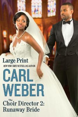 The Choir Director 2: Runaway Bride by Mr Carl Weber