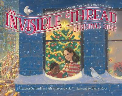 Invisible Thread Christmas Story by Laura Schroff