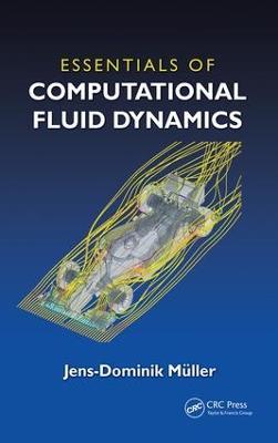 Essentials of Computational Fluid Dynamics by Jens-Dominik Mueller
