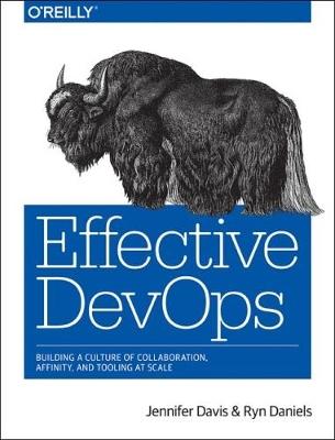 Effective DevOps by Jennifer Davis