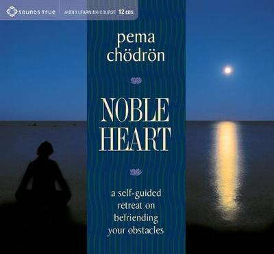 Noble Heart by Pema Chodron