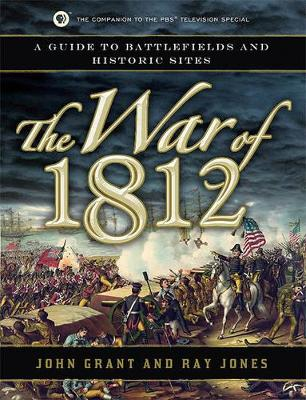 War of 1812 by John Grant