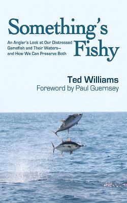 Something's Fishy by Ted Williams
