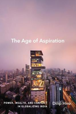 Age Of Aspiration by Dilip Hiro