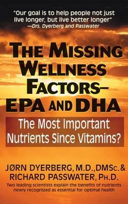 The Missing Wellness Factors: EPA and Dha by Jorn Dyerberg