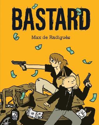 Bastard by Max de Radigues
