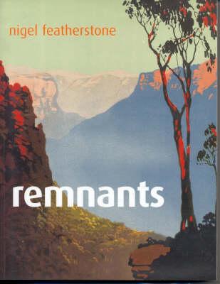 Remnants by Nigel Featherstone