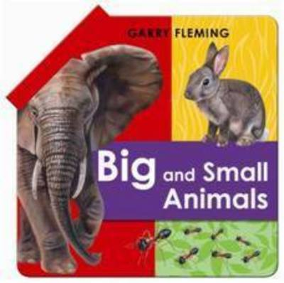 Big and Small Animals by Garry Fleming