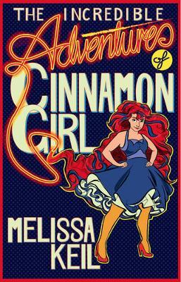 Incredible Adventures of Cinnamon Girl book