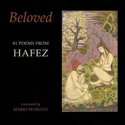Beloved: 81 poems from Hafez by Hafez