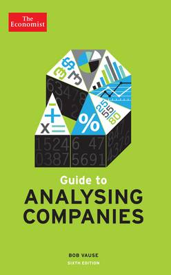 The Economist Guide To Analysing Companies 6th edition by Bob Vause