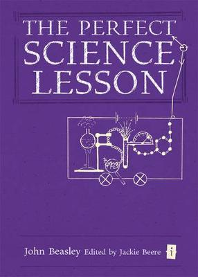 The Perfect (Ofsted) Science Lesson by John Beasley