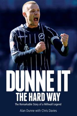 Dunne it the Hard Way by Alan Dunne