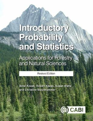 Introductory Probability and Statistics: Applications for Forestry and Natural Sciences (Revised Edition) by Robert Kozak