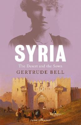 Syria: The Desert and the Sown book