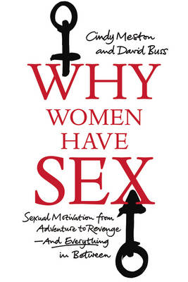 Why Women Have Sex by Cindy Meston
