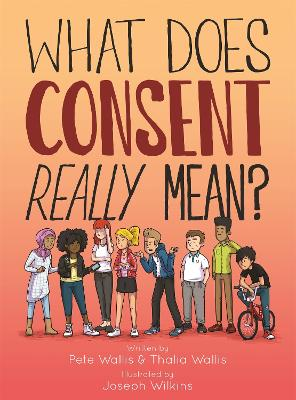 What Does Consent Really Mean? by Pete Wallis