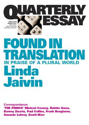 Found in Translation: In Praise of a Plural World: QuarterlyEssay 52 by Linda Jaivin