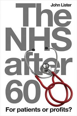 The NHS After 60 by John Lister
