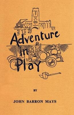 Adventure in Play by John Barron Mays