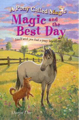 Magic and the Best Day by Sheryn Dee