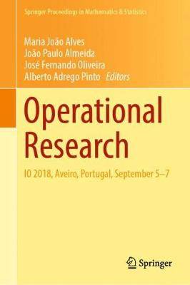 Operational Research: IO 2018, Aveiro, Portugal, September 5-7 by Paulo Almeida