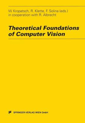 Theoretical Foundations of Computer Vision by Walter G. Kropatsch
