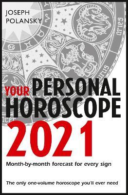 Your Personal Horoscope 2021 by Joseph Polansky