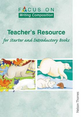 Focus on Writing Composition - Teacher's Resource for Starter and Introductory Books book