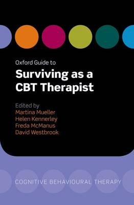 Oxford Guide to Surviving as a CBT Therapist by Martina Mueller