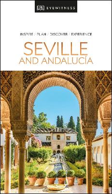 DK Eyewitness Seville and Andalucia by DK Eyewitness