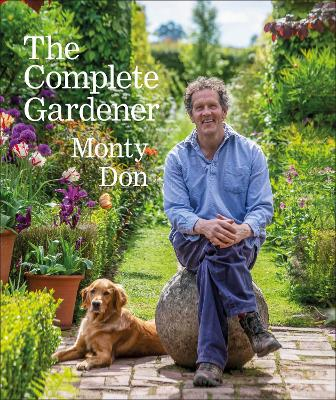 The Complete Gardener: A Practical, Imaginative Guide to Every Aspect of Gardening book
