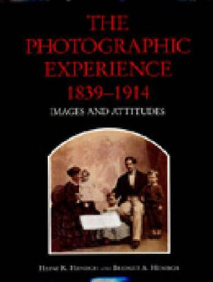 Photographic Experience, 1839-1914 by Heinz K. Henisch