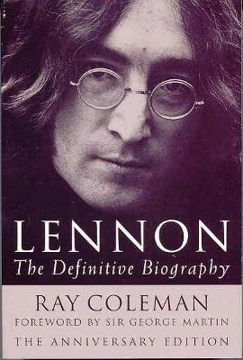 Lennon Lennon 20th Anniversary Edition by Ray Coleman